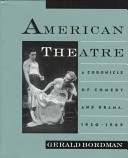 American Theatre: A Chronicle of Comedy and Drama, 1930-1969: 1930-69 v.3