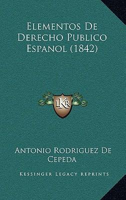 Elementos de Derecho Publico Espanol (1842)
