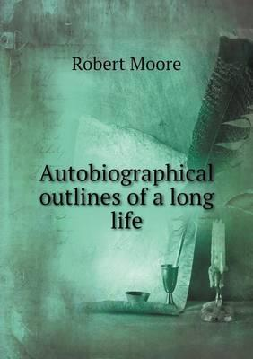 Autobiographical Outlines of a Long Life