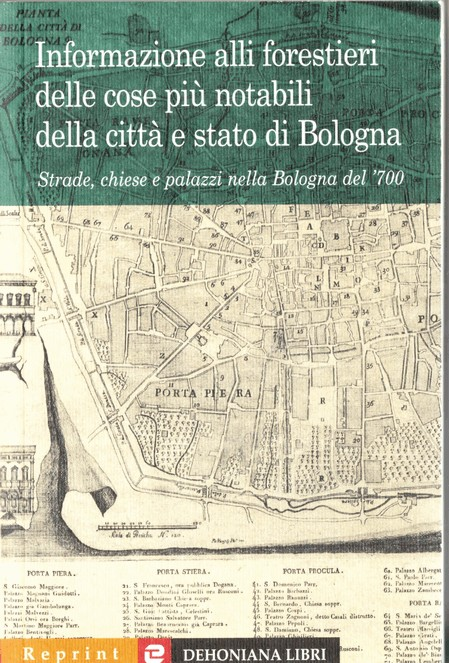 Informazione alli forestieri delle cose piu notabili della città e stato di Bologna