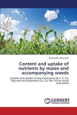 Content and uptake of nutrients by maize and accompanying weeds