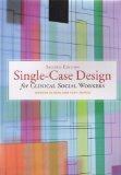 A Primer on Single-Case Design for Clinical Social Workers, 2nd edition