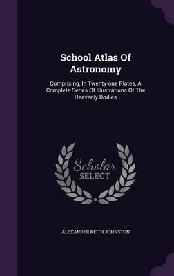 School Atlas of Astr...