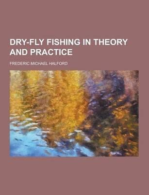 Dry-Fly Fishing in T...
