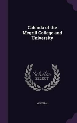 Calenda of the McGrill College and University