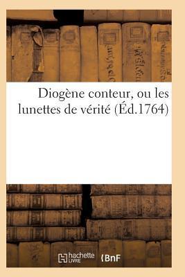Diogene Conteur, Ou les Lunettes de Verite
