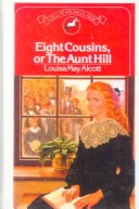 Eight Cousins, or the Aunt Hill