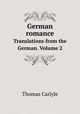 German Romance Translations from the German. Volume 2