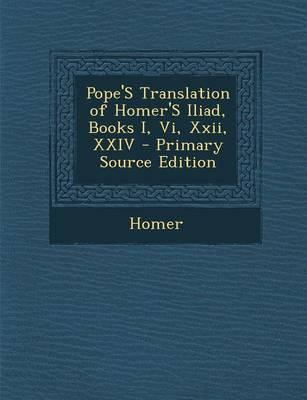 Pope's Translation of Homer's Iliad, Books I, VI, XXII, XXIV