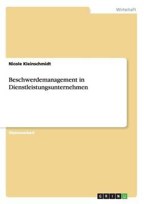 Beschwerdemanagement in Dienstleistungsunternehmen