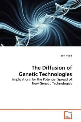 The Diffusion of Genetic Technologies