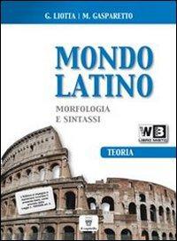Mondo latino. Laboratorio. Vol. 1A-1B. Materiali per il docente. Per le Scuole superiori