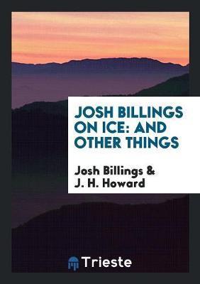 Josh Billings on Ice