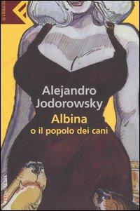 Albina o il popolo d...