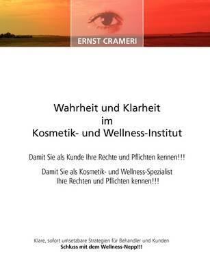 Wahrheit und Klarheit im Kosmetik- und Wellness-Institut