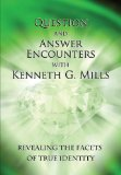 Question and Answer Encounters with Kenneth G. Mills