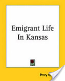 Emigrant Life In Kansas