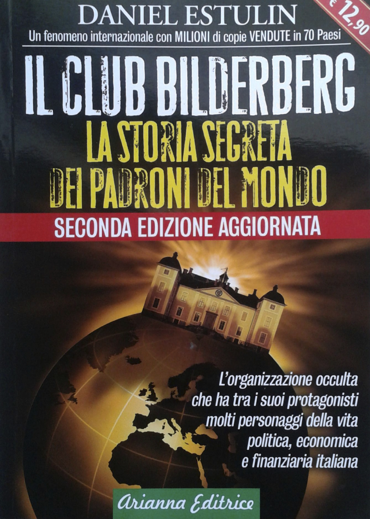 Il club Bilderberg: La storia segreta dei padroni del mondo