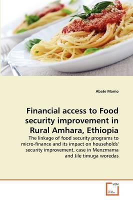 Financial access to Food security improvement in Rural Amhara, Ethiopia
