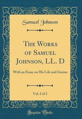 The Works of Samuel Johnson, LL. D, Vol. 2 of 2