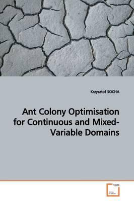 Ant Colony Optimisation for Continuous and Mixed-variable Domains