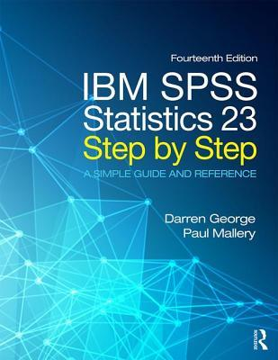 IBM SPSS Statistics 23 Step by Step