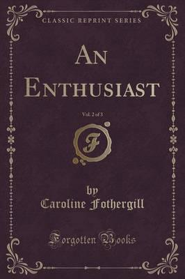 An Enthusiast, Vol. ...