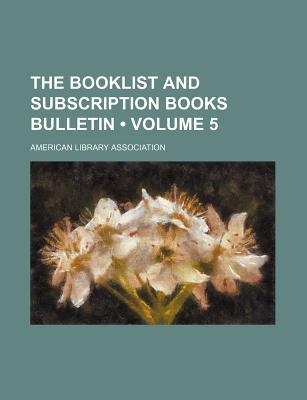 The Booklist and Subscription Books Bulletin (Volume 5)