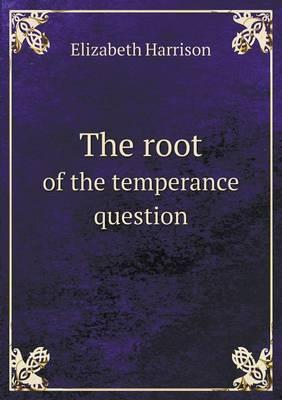 The Root of the Temperance Question