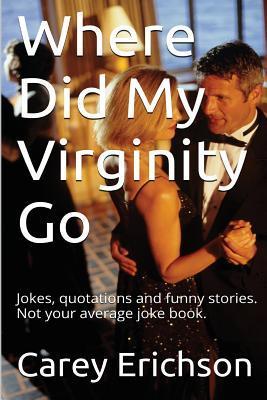Where Did My Virginity Go