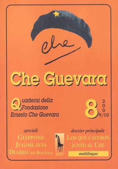 Che Guevara. Quaderni della fondazione Ernesto Che Guevara. Vol. 8: Speciale guerriglia in Bolivia, Jugoslavia, Giappone.