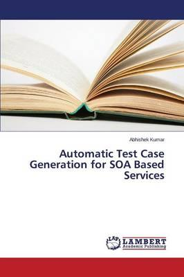 Automatic Test Case Generation for SOA Based Services