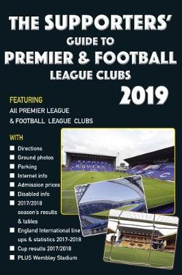 The Supporters' Guide to Premier & Football League Clubs 2019
