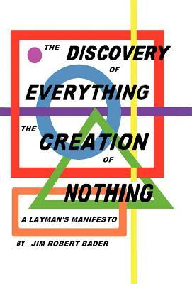 The Discovery of Everything, the Creation of Nothing