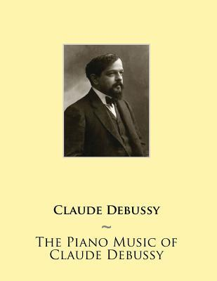 The Piano Music of Claude Debussy