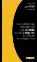 Sui patrimoni immateriali del Salento e del Gargano. Problemi e prospettive