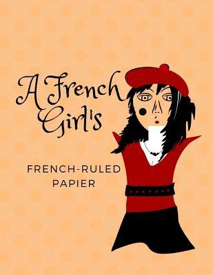 A French Girl's French-Ruled Papier