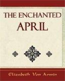 The Enchanted April  -  Elizabeth Von Armin