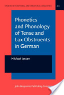 Phonetics and Phonology of Tense and Lax Obstruents in German