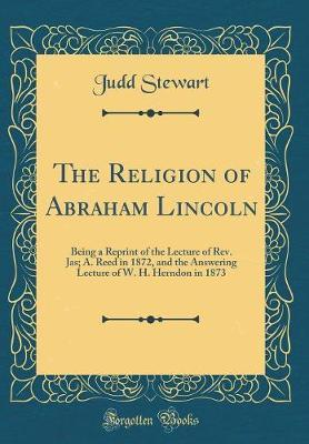 The Religion of Abraham Lincoln