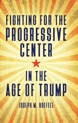 Fighting for the Progressive Center in the Age of Trump