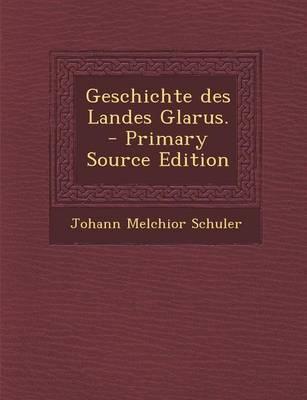 Geschichte Des Landes Glarus.