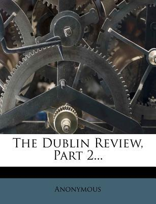 The Dublin Review, Part 2.