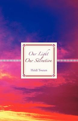 Our Light Our Salvation