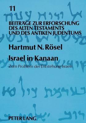 Israel in Kanaan Zum Problem Der Entstehung Israels