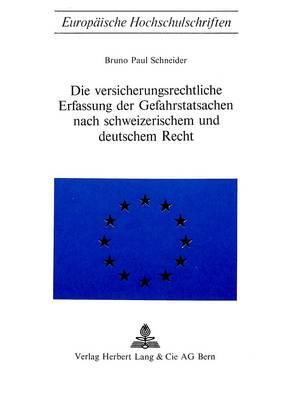 Die Versicherungsrechtliche Erfassung der Gefahrstatsachen nach schweizerischem und deutschem Recht