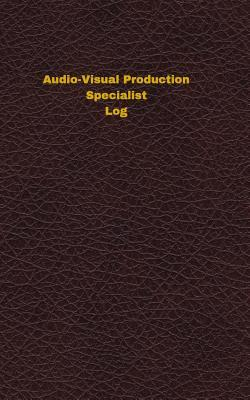 Audio-visual Production Specialist Log