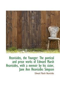 Heavisides, the Younger