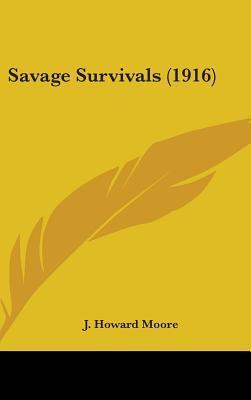 Savage Survivals (1916)