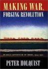 Making War, Forging Revolution